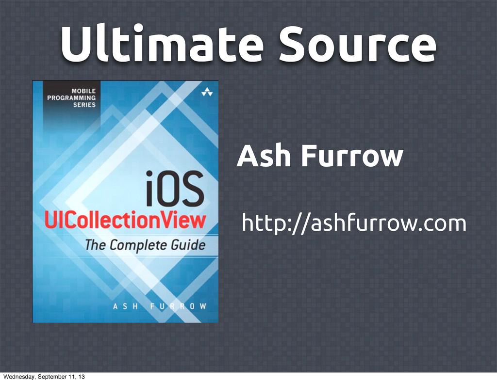 Ultimate Source Ash Furrow http://ashfurrow.com...