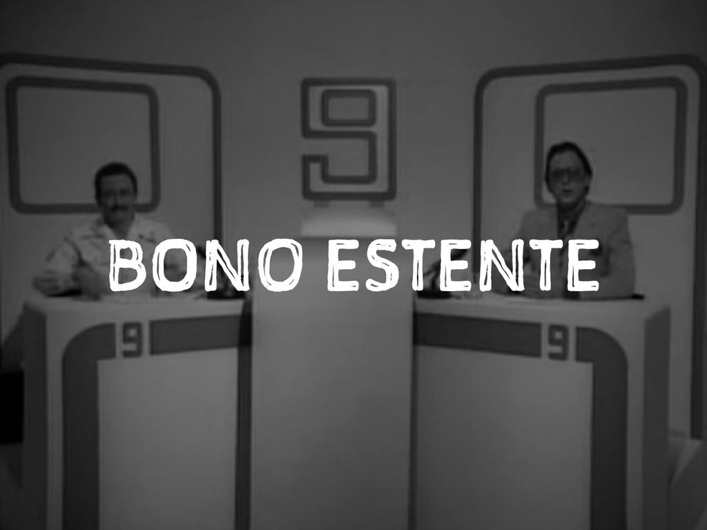 BONO ESTENTE
