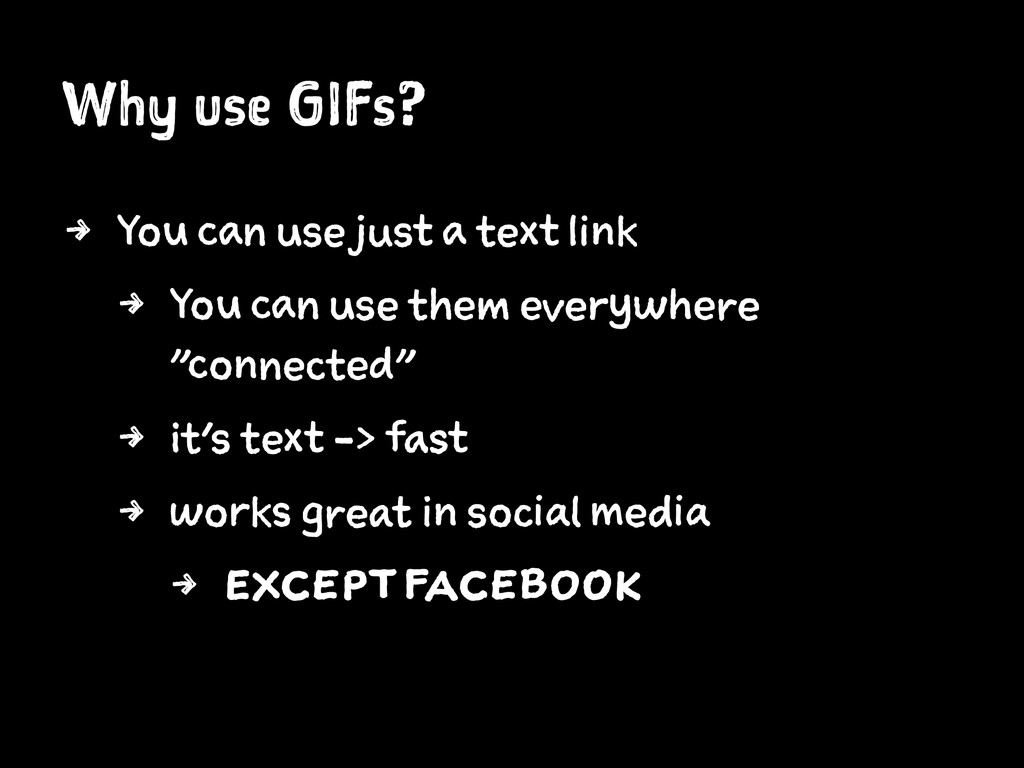 Why use GIFs? 4 You can use just a text link 4 ...