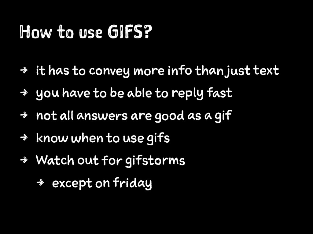 How to use GIFS? 4 it has to convey more info t...