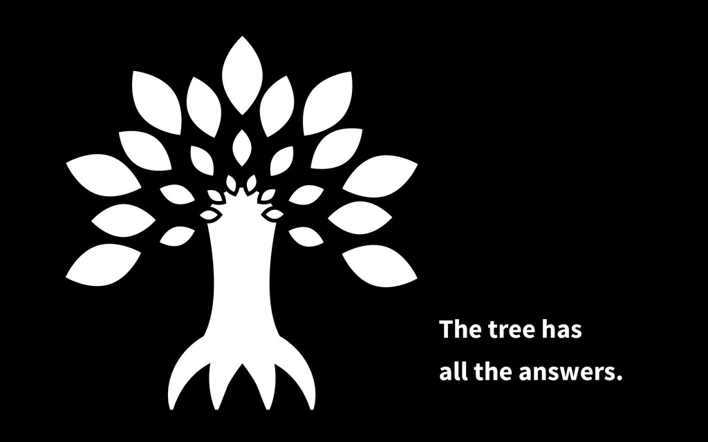 The tree has all the answers.