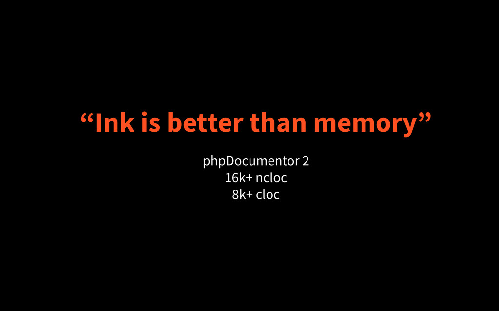 """Ink is better than memory"" phpDocumentor 2 16k..."