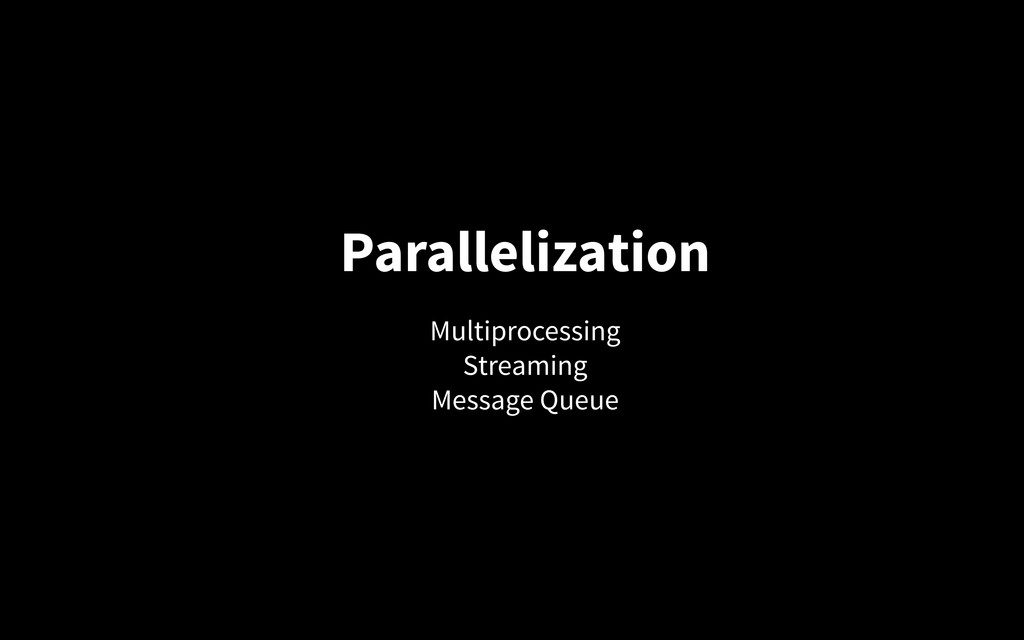 Parallelization Multiprocessing Streaming Messa...