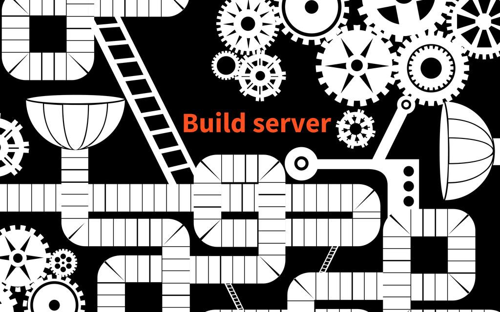 Build server