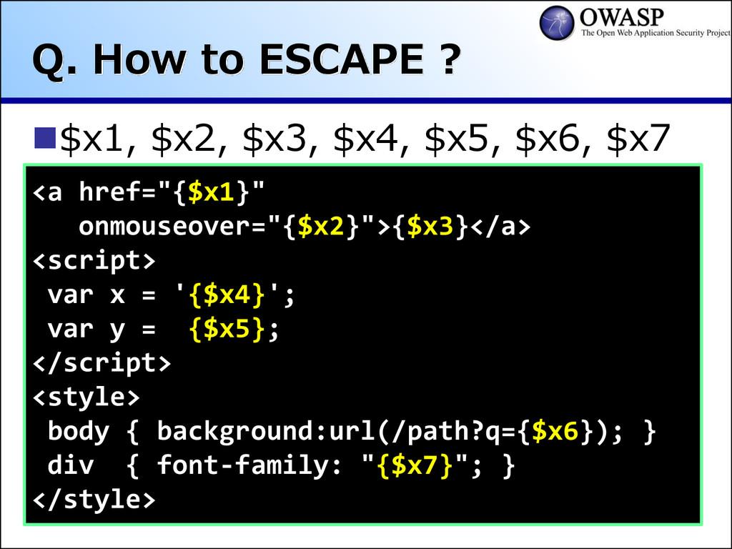 Q. How to ESCAPE ? $x1, $x2, $x3, $x4, $x5, $x...