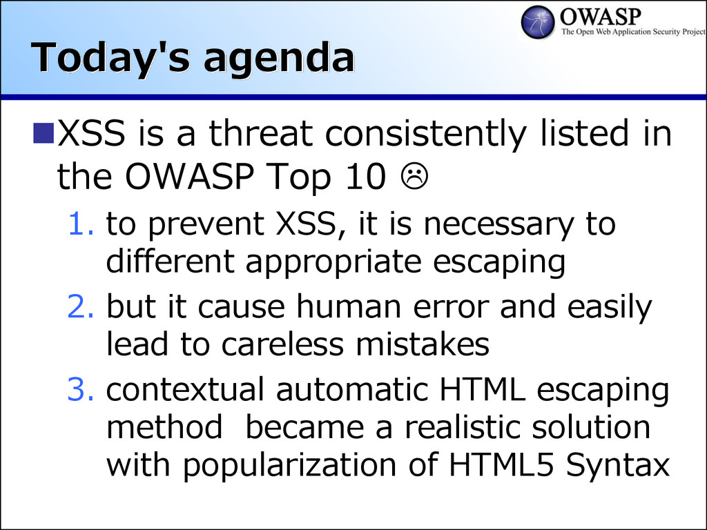 Today's agenda XSS is a threat consistently li...