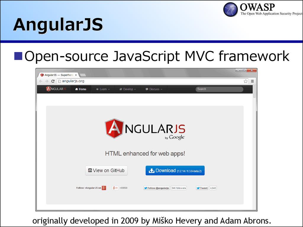 AngularJS Open-source JavaScript MVC framework...