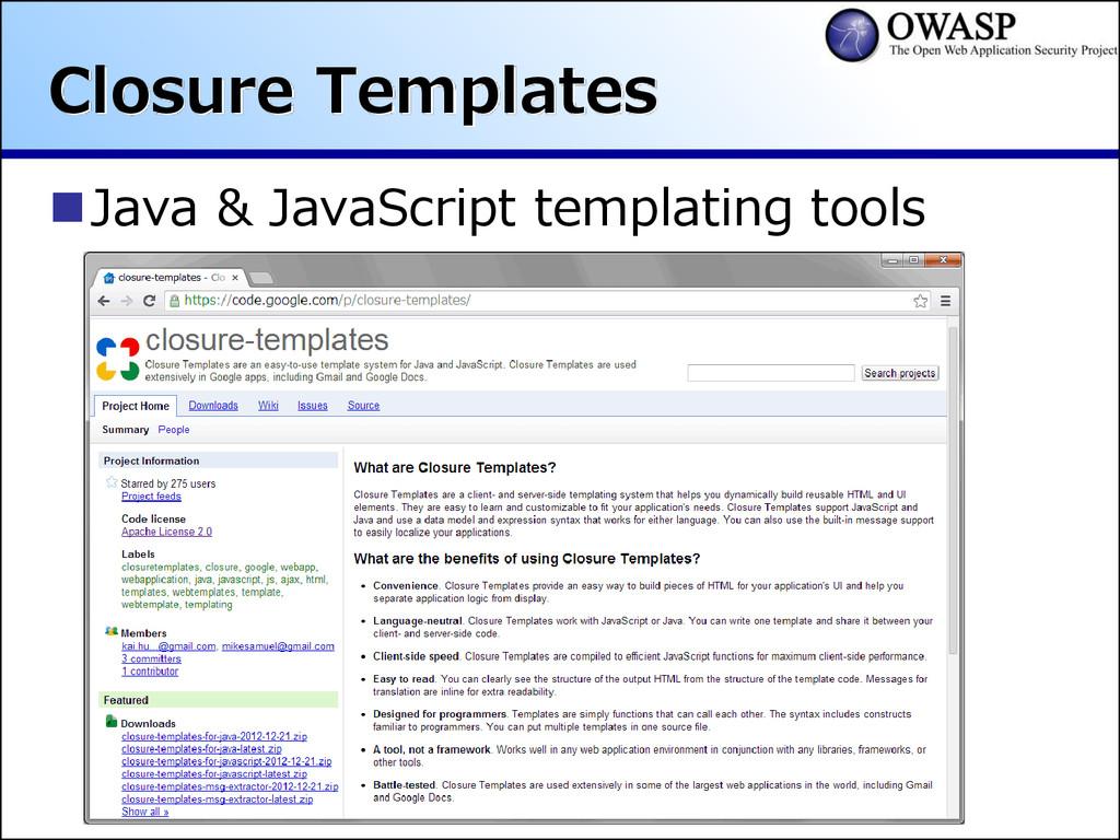Closure Templates Java & JavaScript templating...