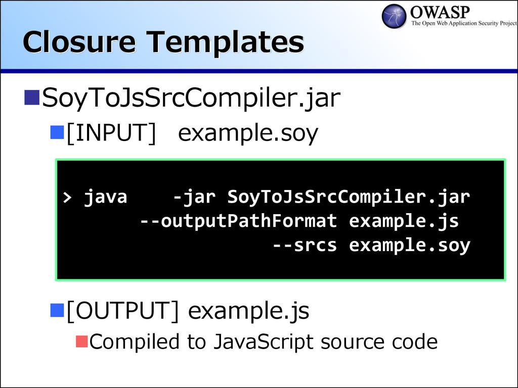 Closure Templates SoyToJsSrcCompiler.jar [INP...