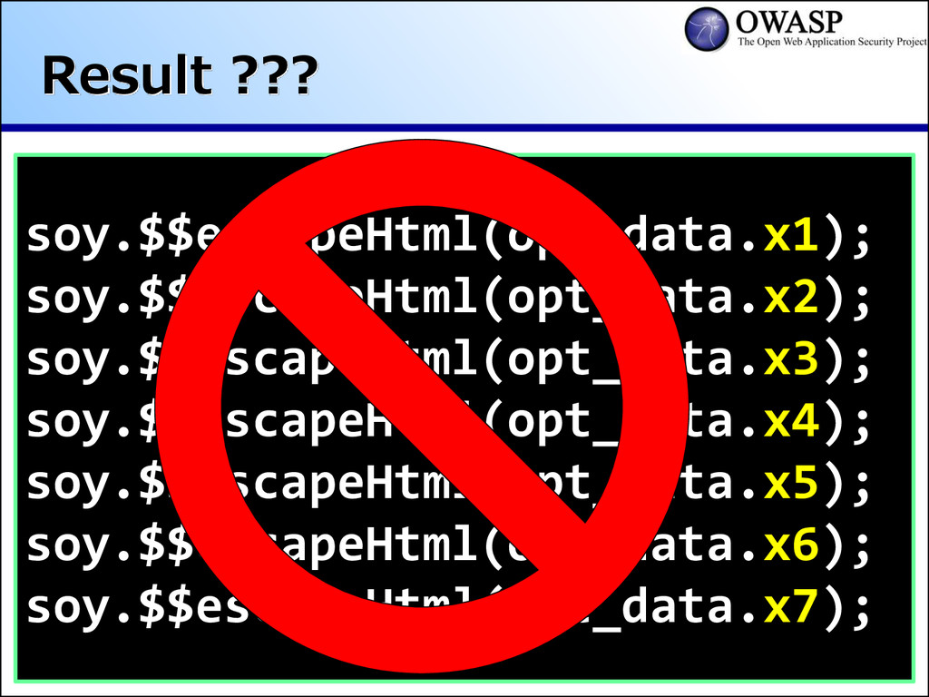 Result ??? soy.$$escapeHtml(opt_data.x1); soy.$...