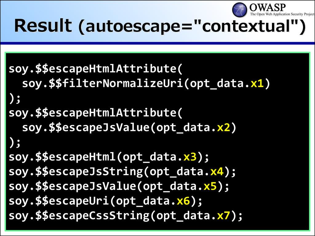 """Result (autoescape=""""contextual"""") soy.$$escapeHt..."""