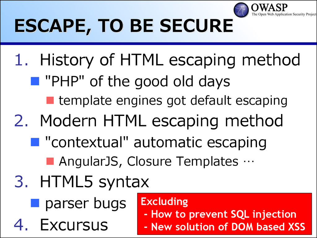 ESCAPE, TO BE SECURE 1. History of HTML escapin...