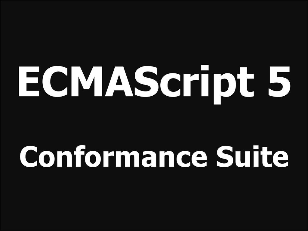 ECMAScript 5 Conformance Suite