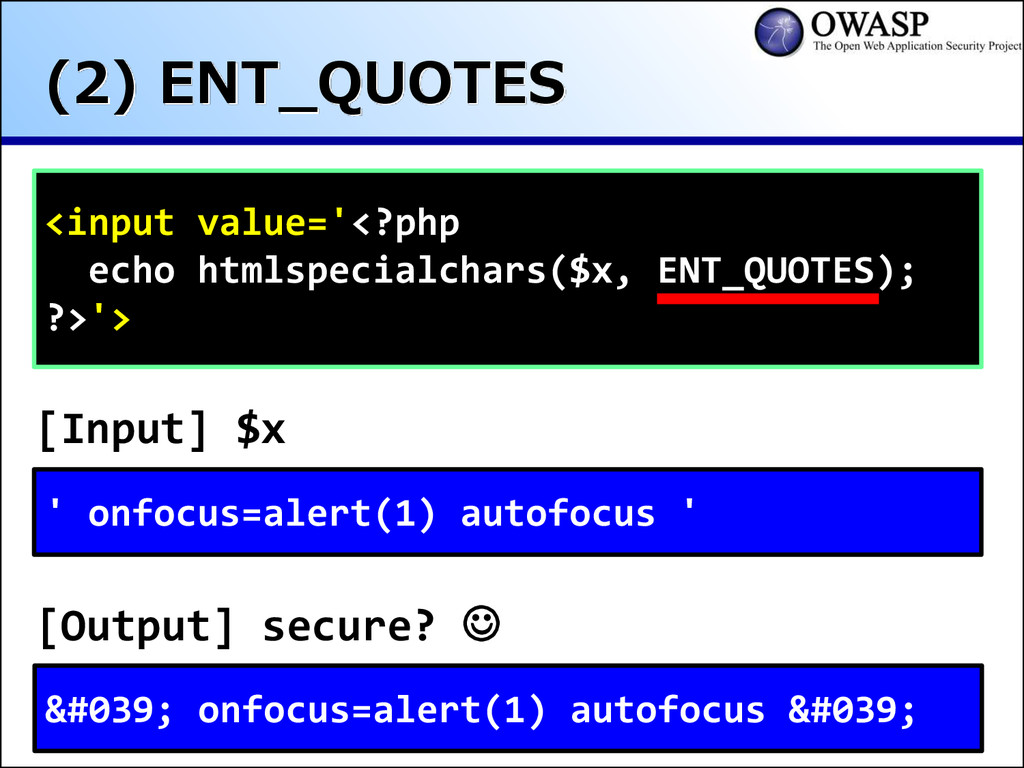 (2) ENT_QUOTES <input value='<?php echo htmlspe...
