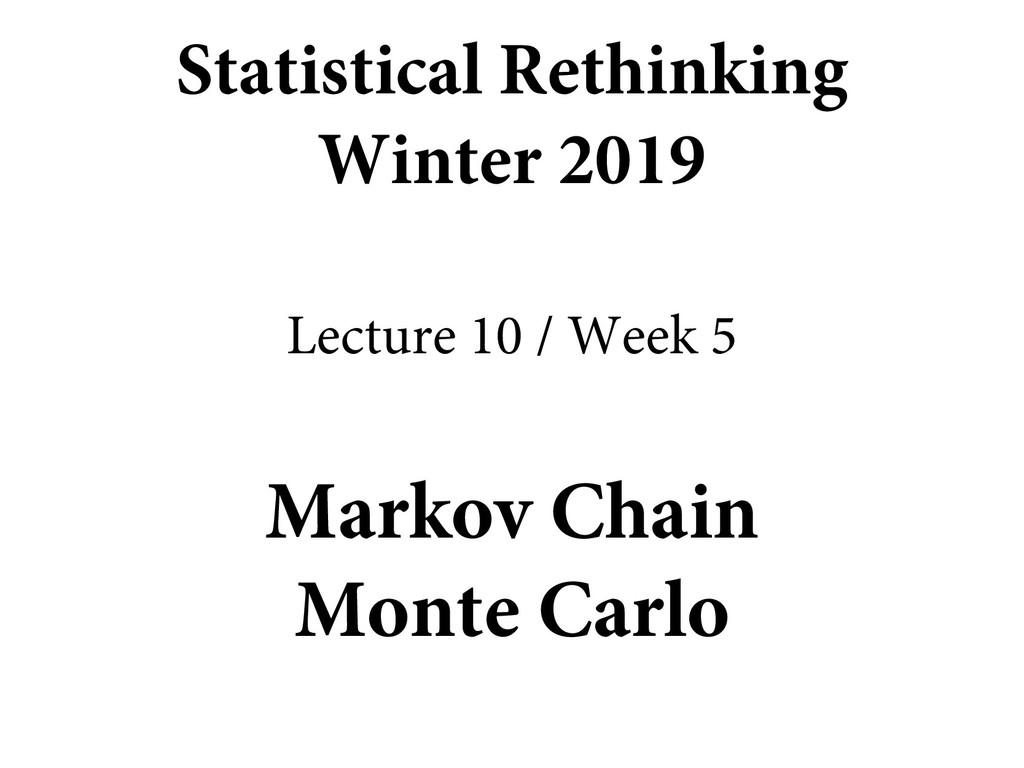 Markov Chain Monte Carlo Statistical Rethinking...