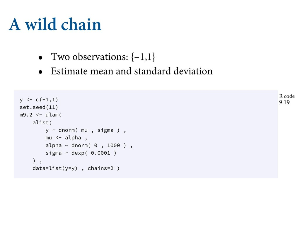 A wild chain • Two observations: {–1,1} • Estim...