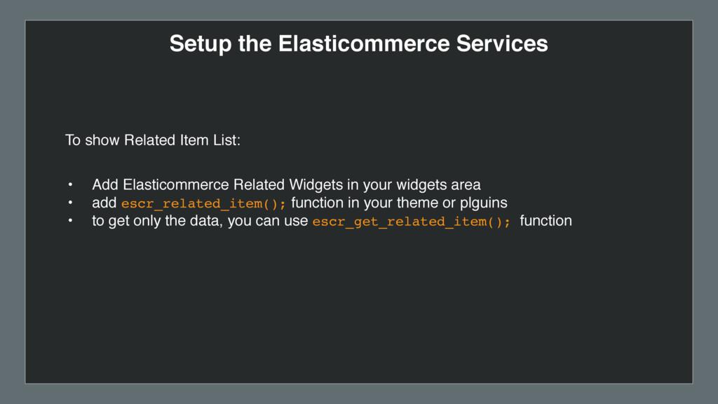 Setup the Elasticommerce Services • Add Elastic...