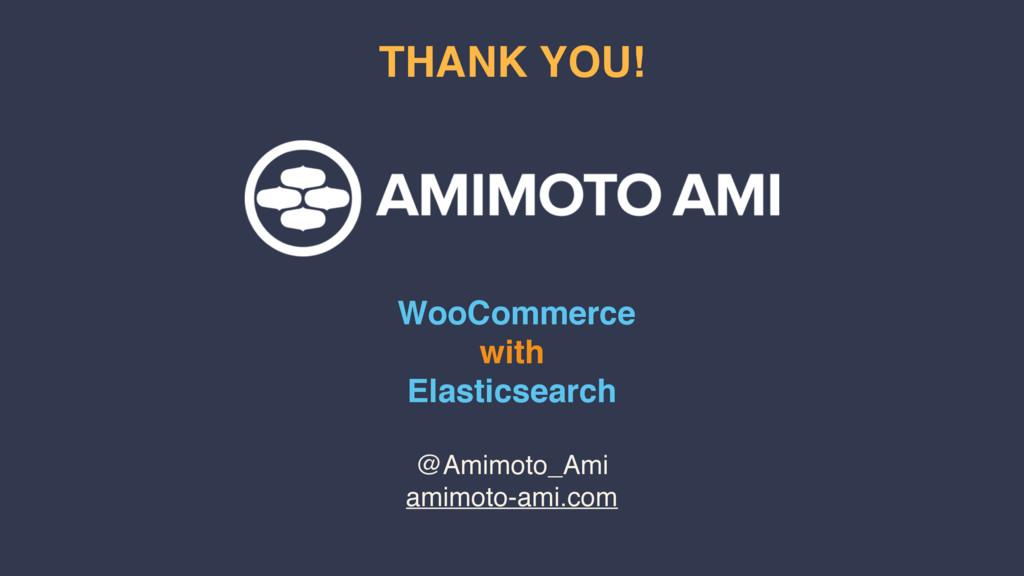 @Amimoto_Ami amimoto-ami.com THANK YOU! WooComm...