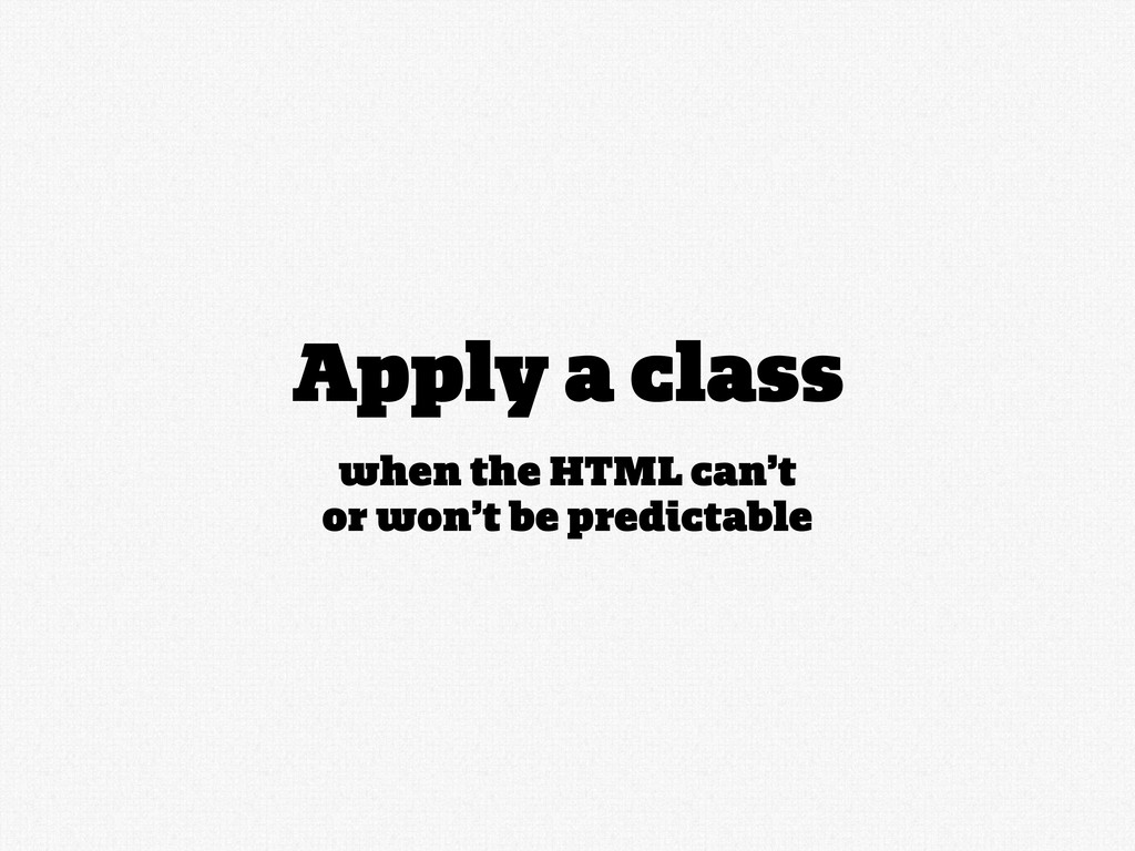when the HTML can't or won't be predictable App...