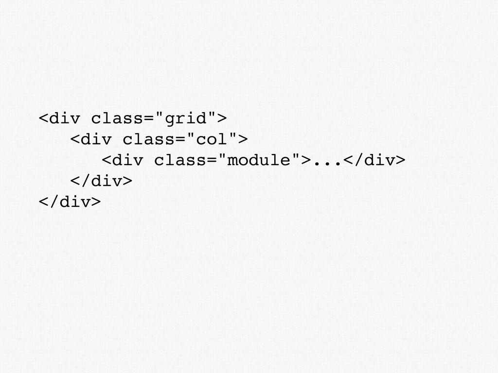 """<div class=""""grid""""> <div class=""""col""""> <div class..."""