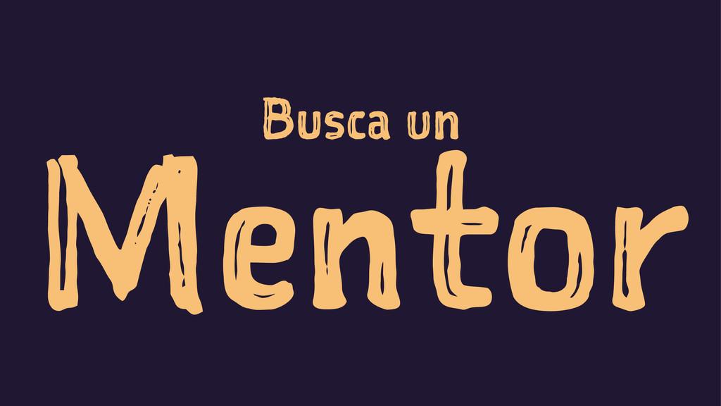 Busca un Mentor