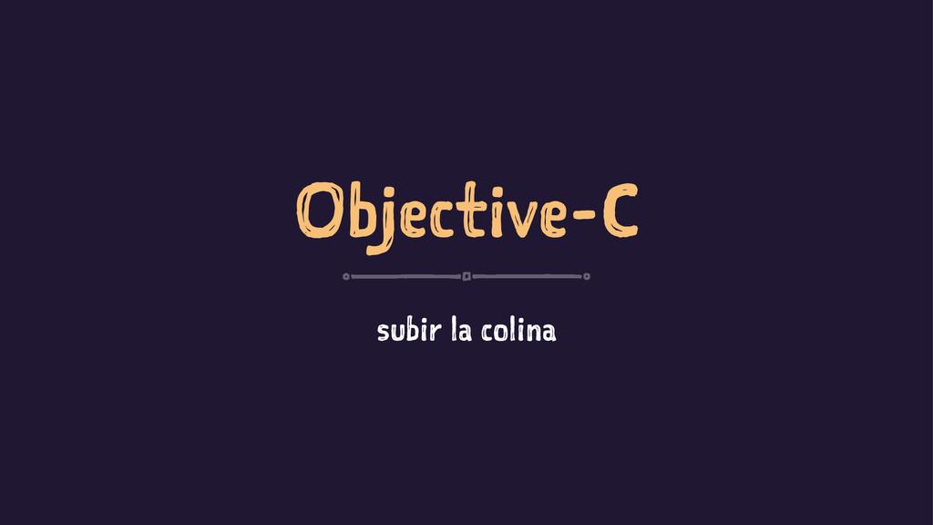 Objective-C subir la colina