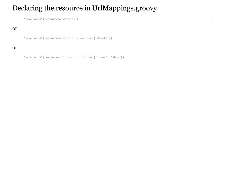 Declaring the resource in UrlMappings.groovy or...