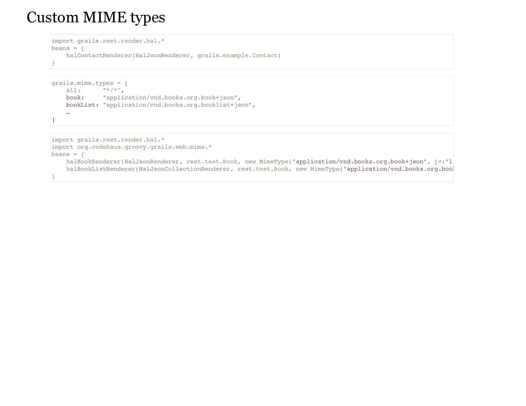 Custom MIME types i m p o r t g r a i l s . r e...