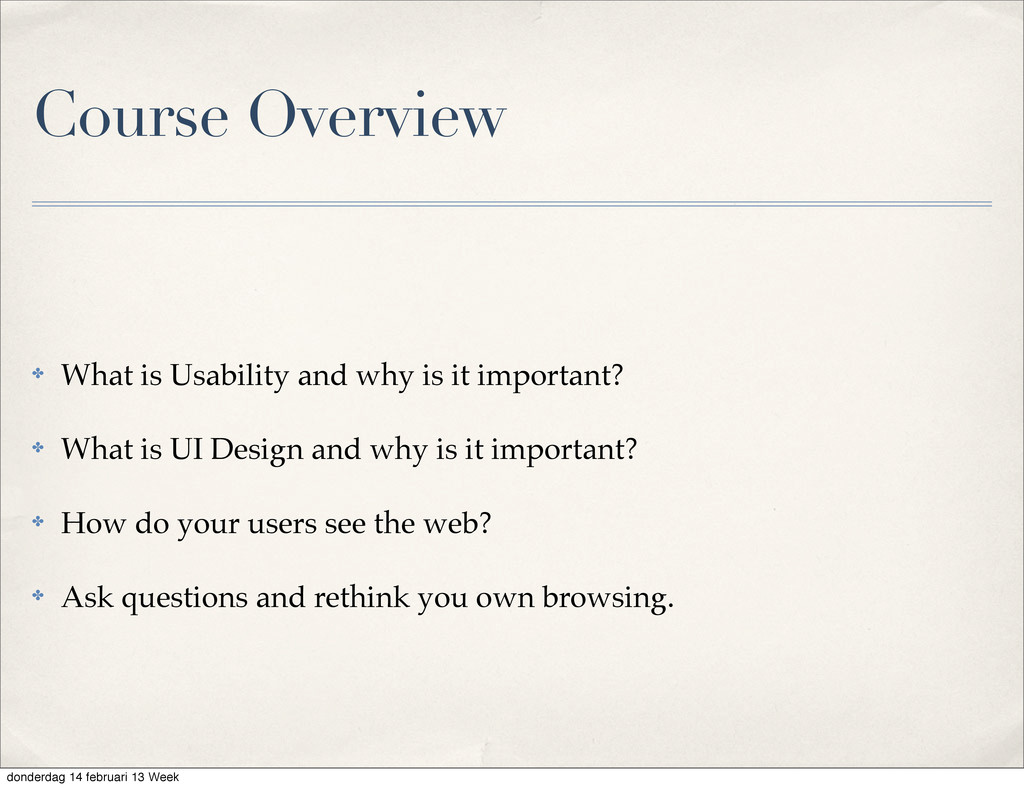 Course Overview ✤ What is Usability and why is ...