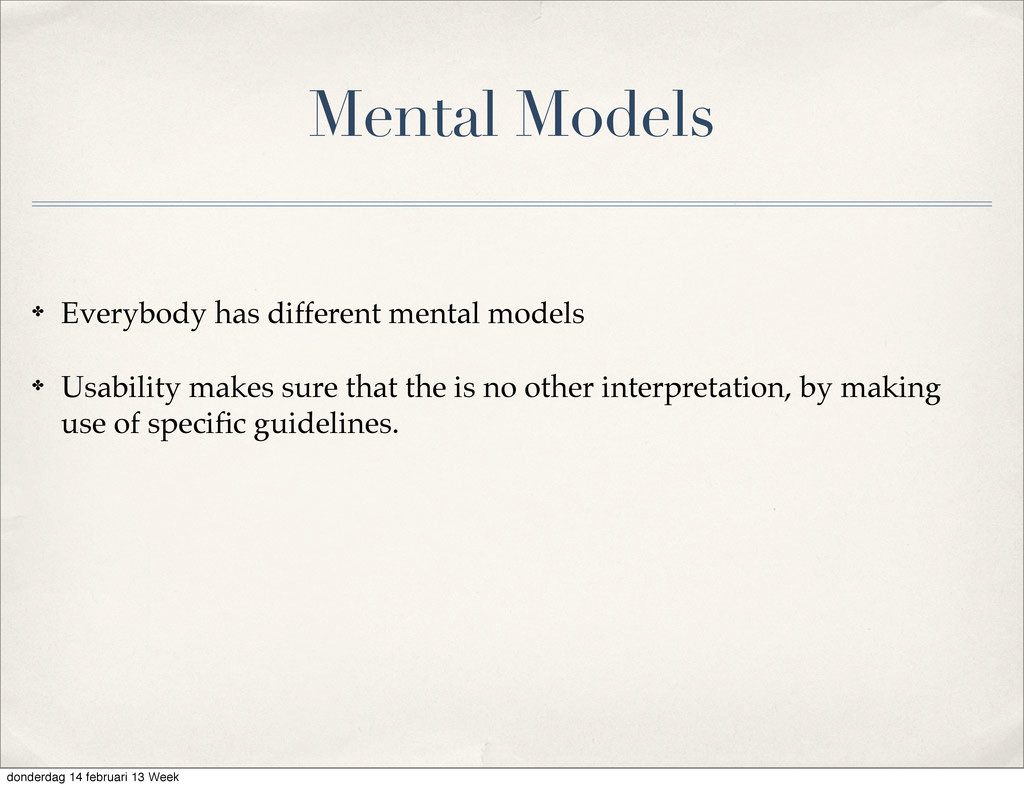 Mental Models ✤ Everybody has different mental ...