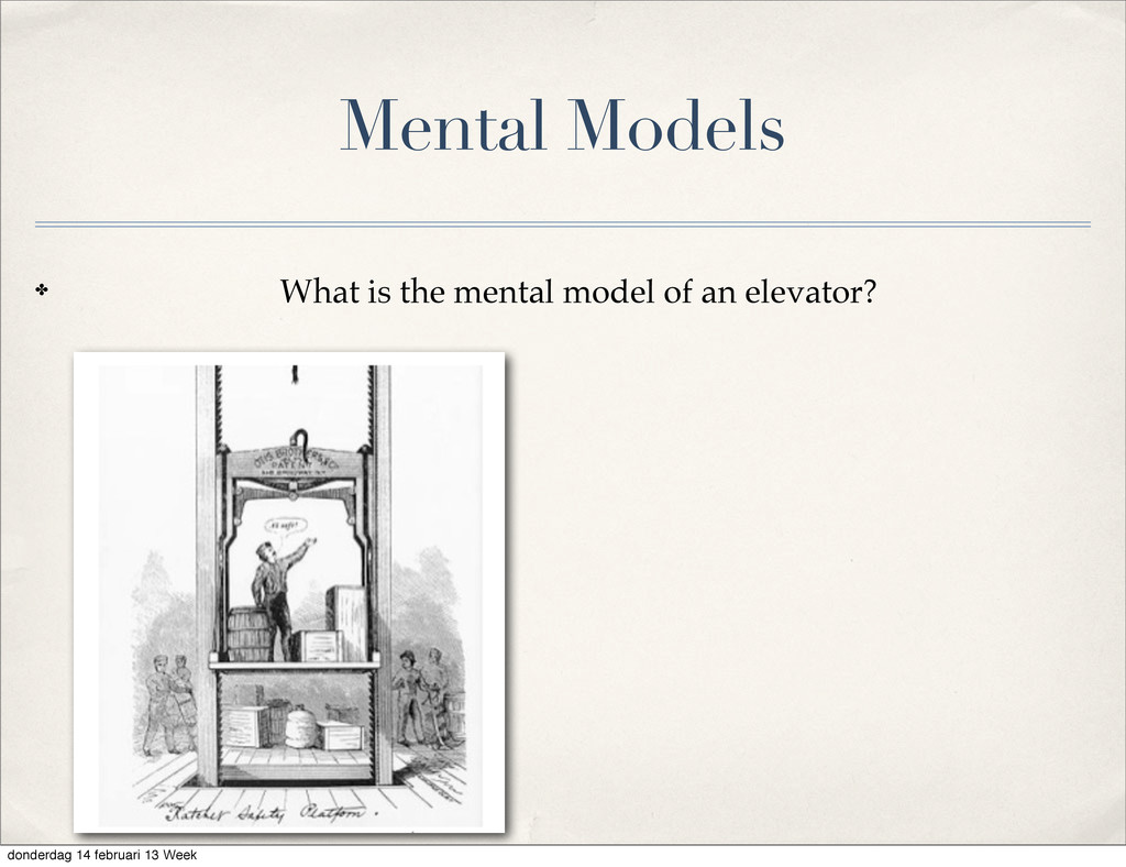 Mental Models ✤ What is the mental model of an ...