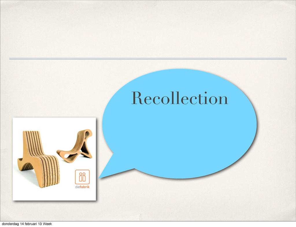 Recollection donderdag 14 februari 13 Week