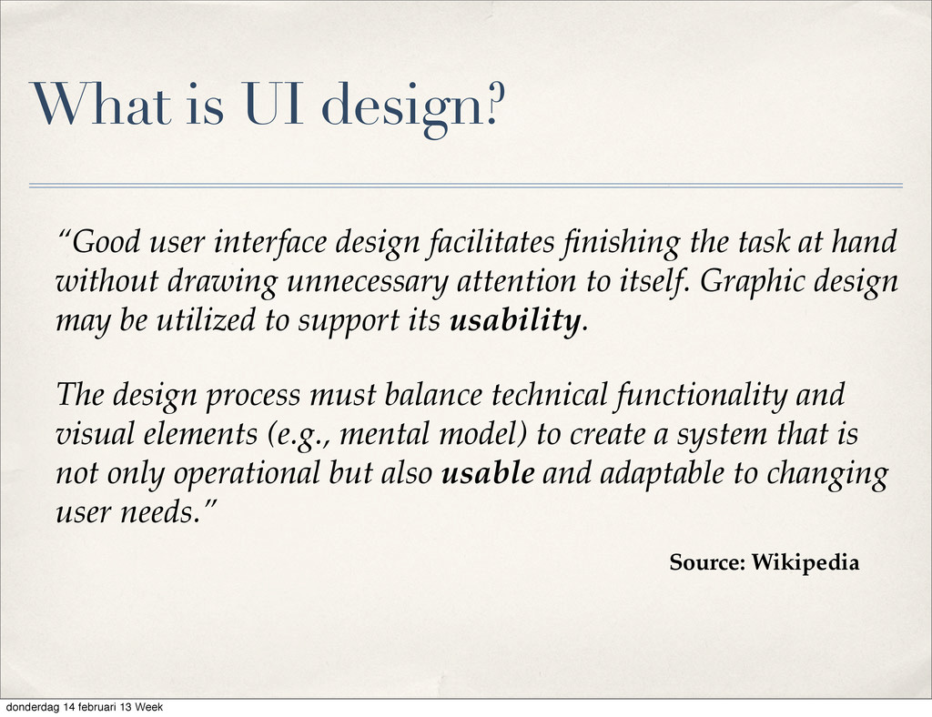 "What is UI design? ""Good user interface design ..."