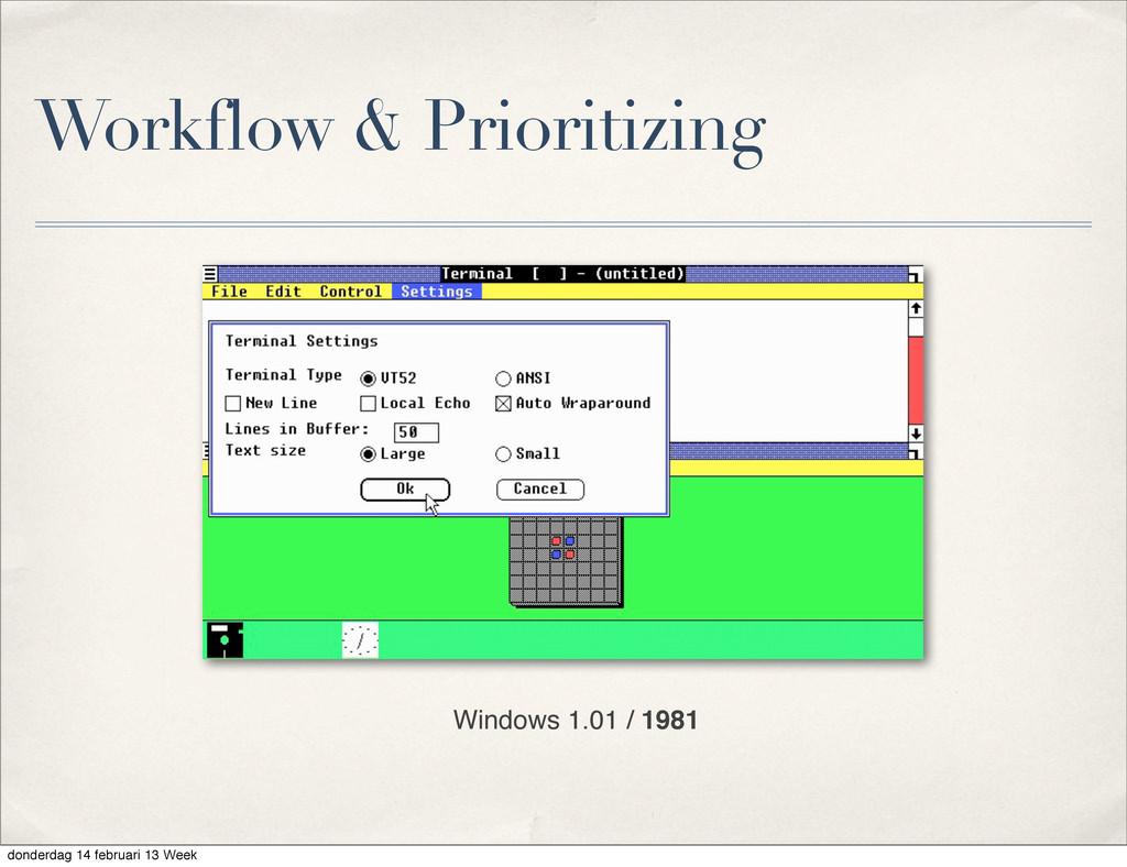 Workflow & Prioritizing Windows 1.01 / 1981 don...