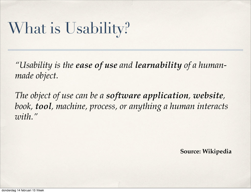 """What is Usability? """"Usability is the ease of us..."""