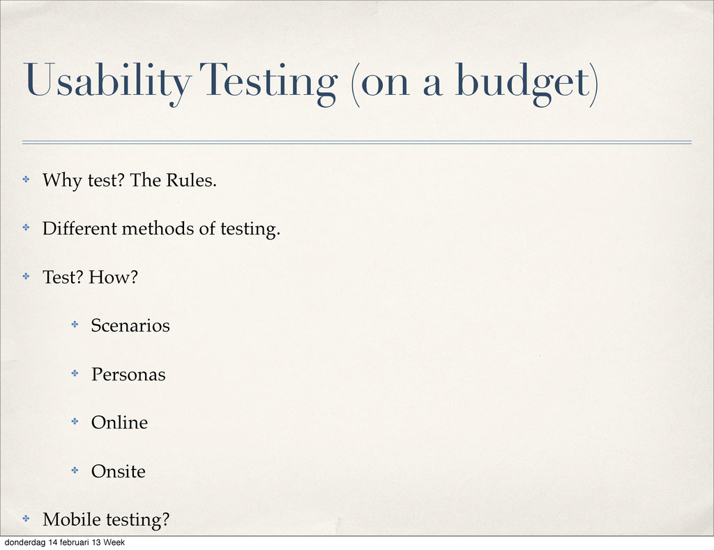 Usability Testing (on a budget) ✤ Why test? The...