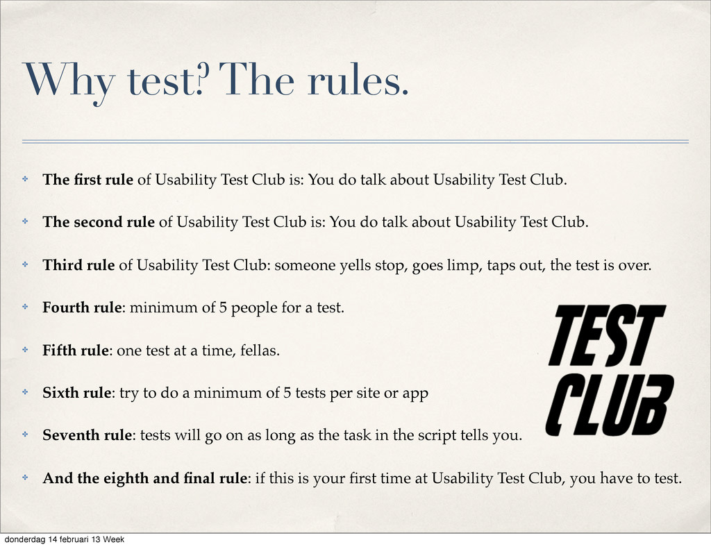 Why test? The rules. ✤ The first rule of Usabili...