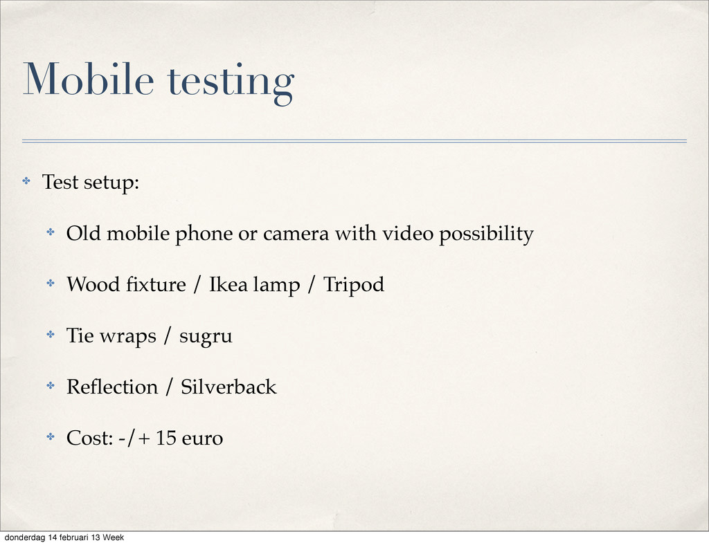 ✤ Test setup: ✤ Old mobile phone or camera with...