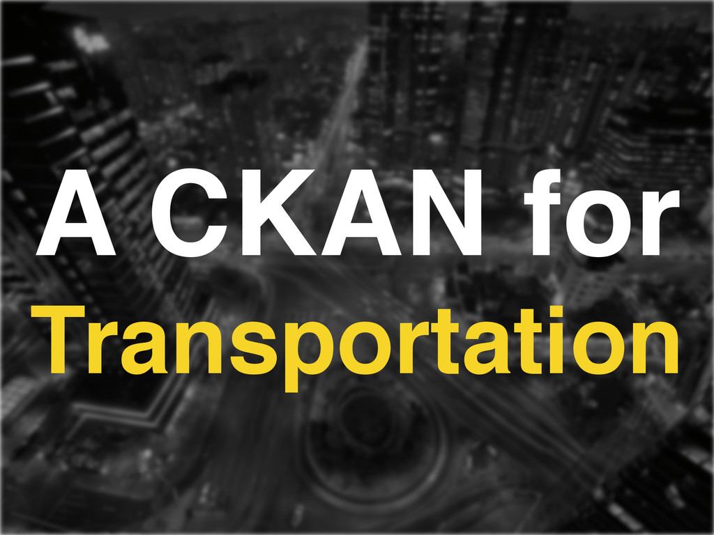 A CKAN for Transportation