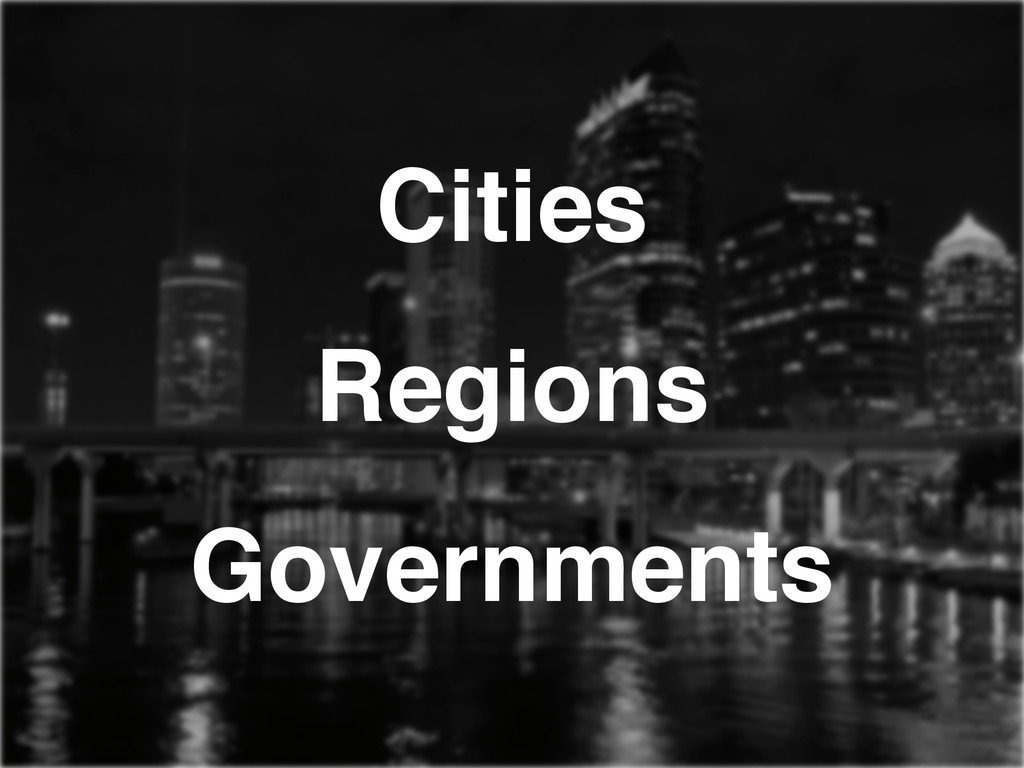 Cities! Regions! Governments