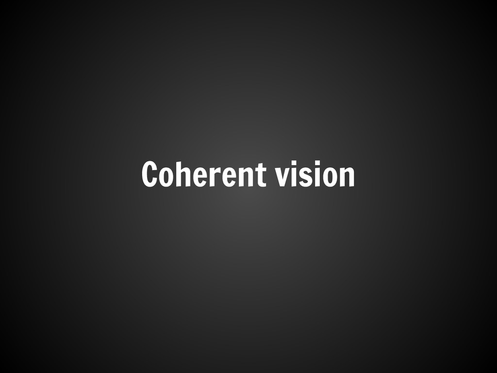 Coherent vision