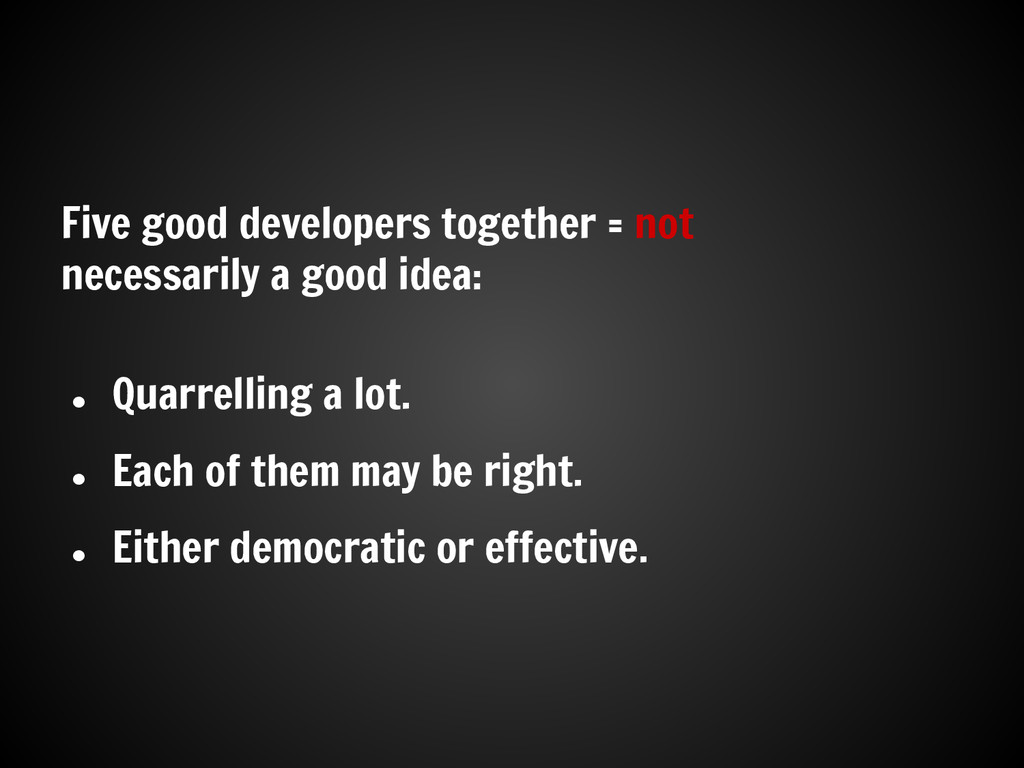 Five good developers together = not necessarily...