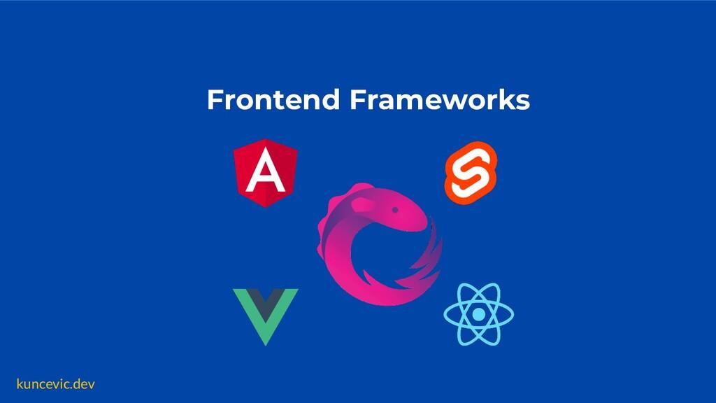 kuncevic.dev Frontend Frameworks