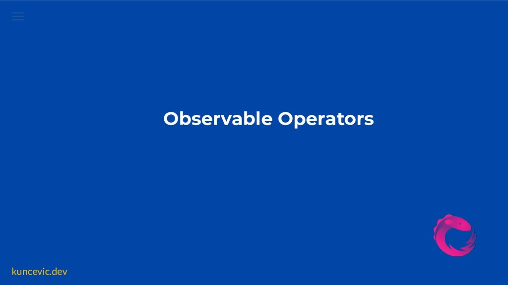 kuncevic.dev Observable Operators