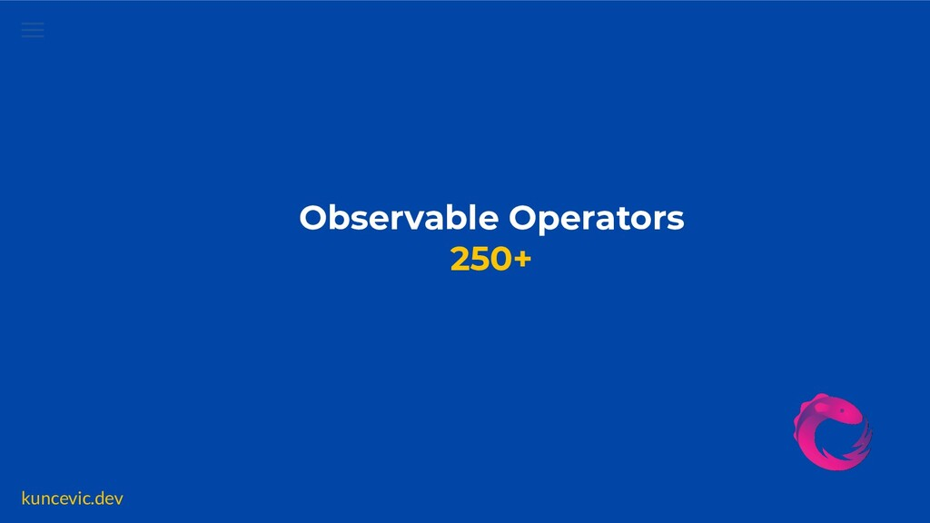 kuncevic.dev Observable Operators 250+