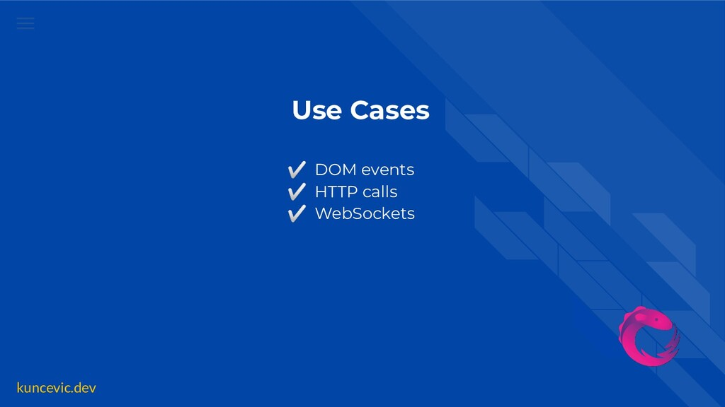kuncevic.dev Use Cases ✅ DOM events ✅ HTTP call...