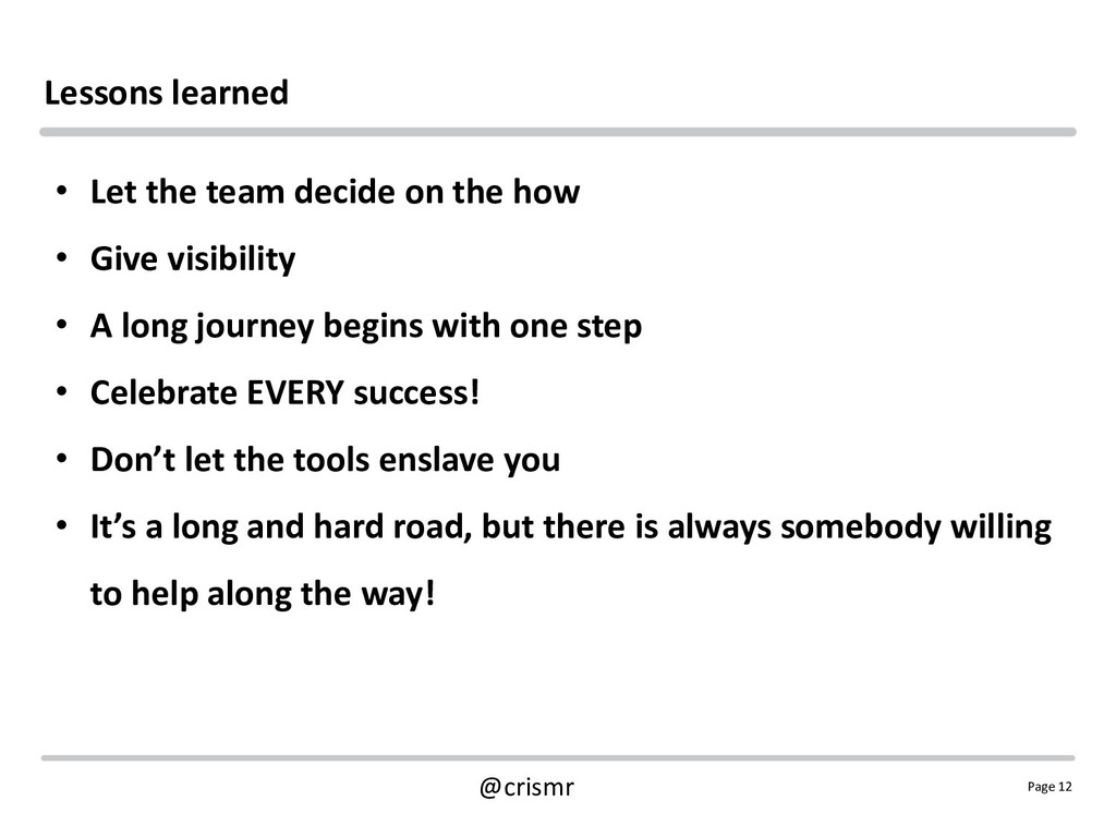 Page 12 @crismr Lessons learned • Let the team ...