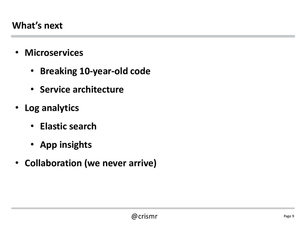 Page 9 @crismr What's next • Microservices • Br...