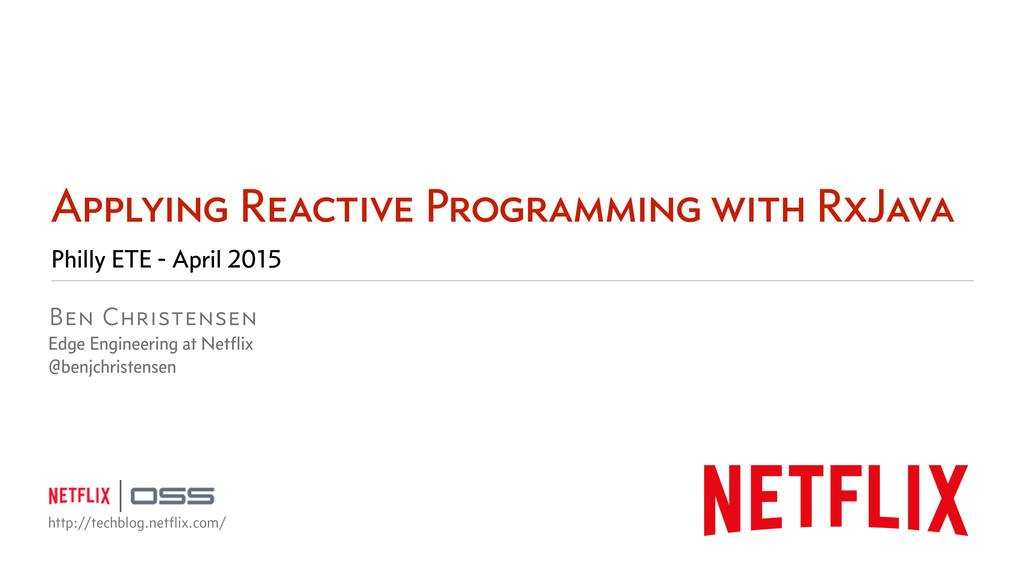 Ben Christensen Edge Engineering at Netflix @ben...
