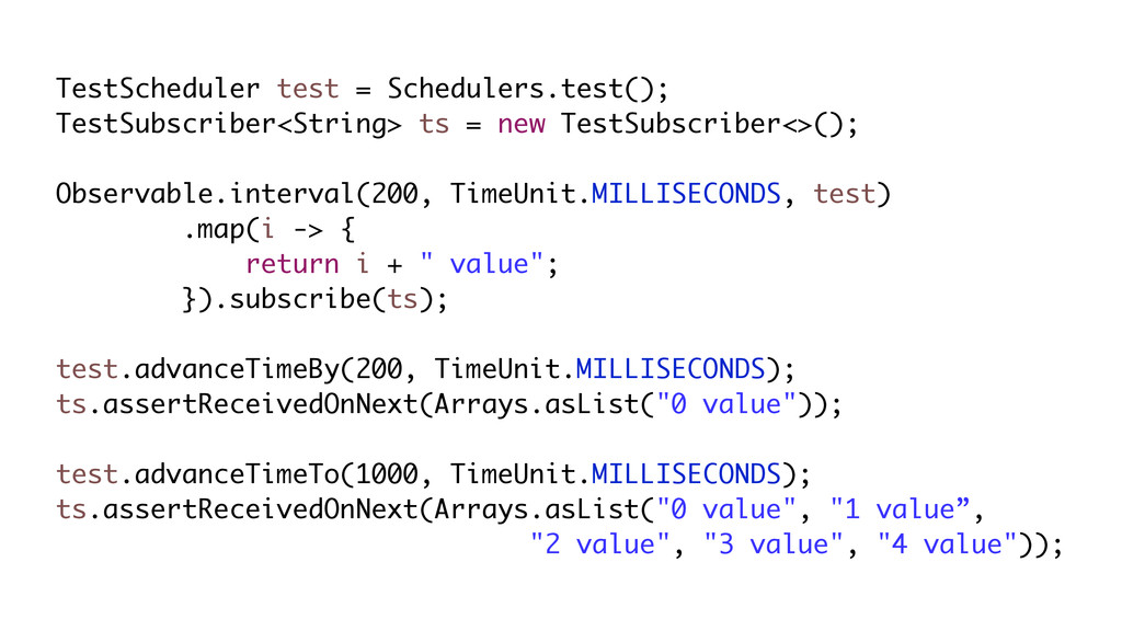 TestScheduler test = Schedulers.test(); TestSub...